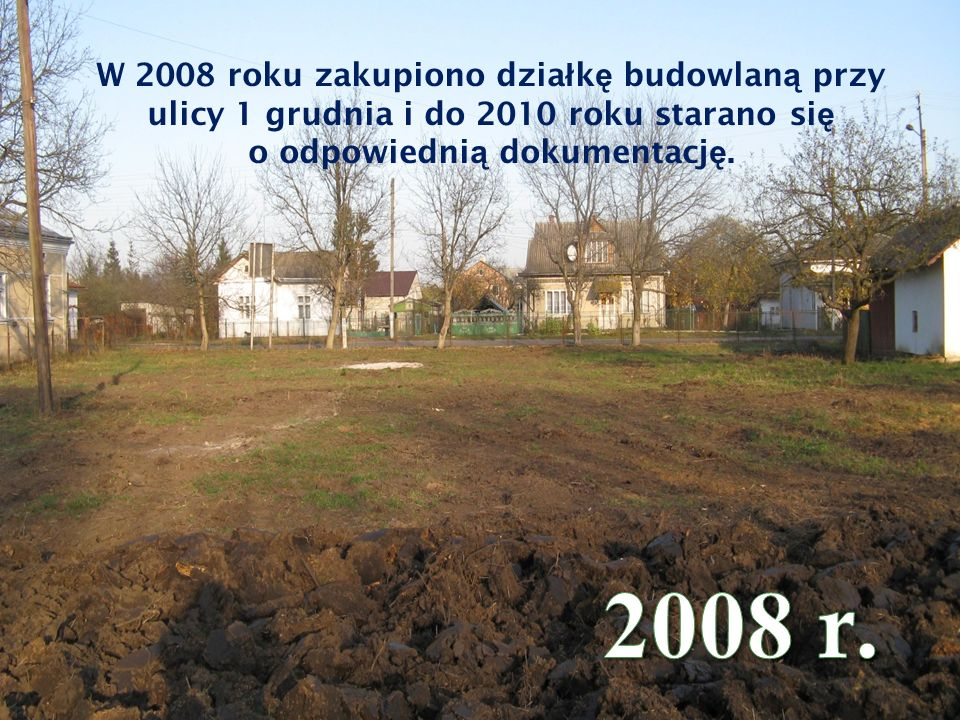 18 kwietnia 2010 roku, rozpocz ęł a si ę budowa Centrum Socjalnego im. S. Marty