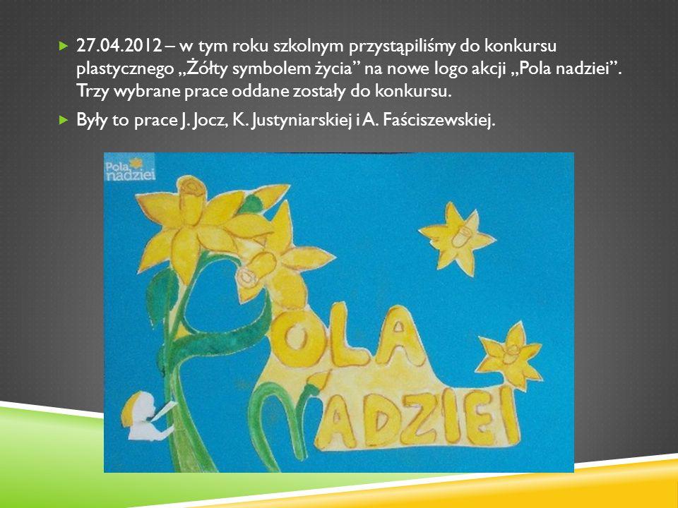 27.04.2012 – w tym roku szkolnym przystąpiliśmy do konkursu plastycznego Żółty symbolem życia na nowe logo akcji Pola nadziei. Trzy wybrane prace odda