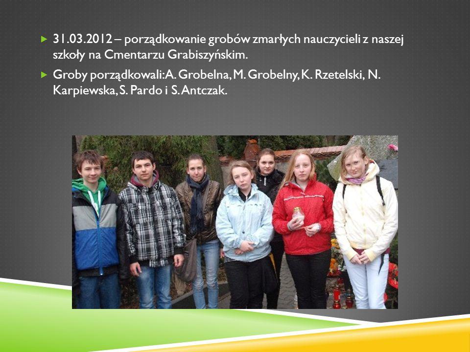 31.03.2012 – porządkowanie grobów zmarłych nauczycieli z naszej szkoły na Cmentarzu Grabiszyńskim. Groby porządkowali: A. Grobelna, M. Grobelny, K. Rz