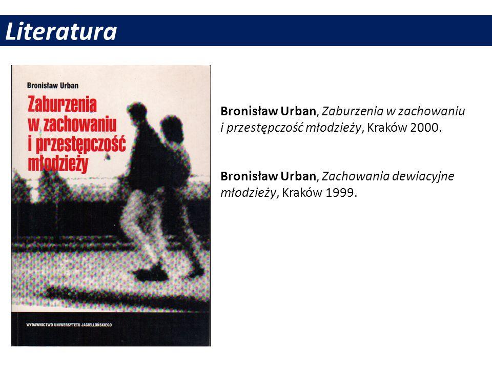Literatura Bronisław Urban, Zaburzenia w zachowaniu i przestępczość młodzieży, Kraków 2000. Bronisław Urban, Zachowania dewiacyjne młodzieży, Kraków 1