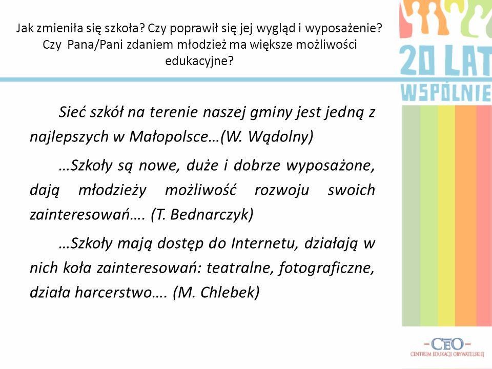 Sieć szkół na terenie naszej gminy jest jedną z najlepszych w Małopolsce…(W. Wądolny) …Szkoły są nowe, duże i dobrze wyposażone, dają młodzieży możliw