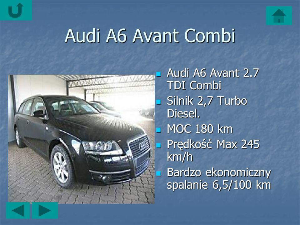 Audi A6 Avant Combi Audi A6 Avant 2.7 TDI Combi Audi A6 Avant 2.7 TDI Combi Silnik 2,7 Turbo Diesel.