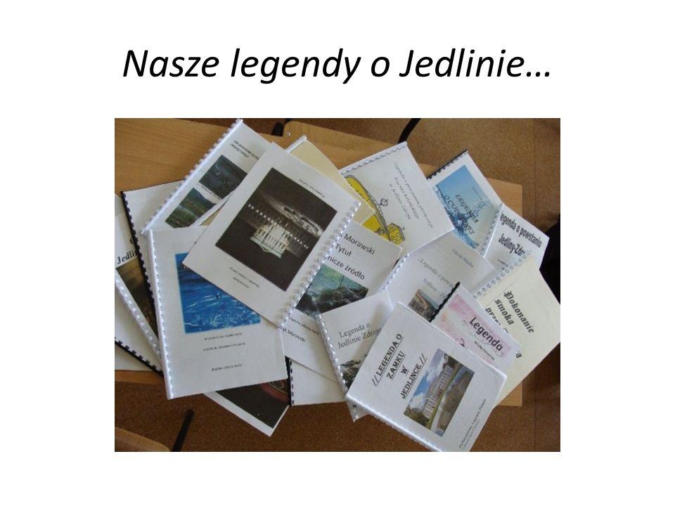 Nasze legendy o Jedlinie…
