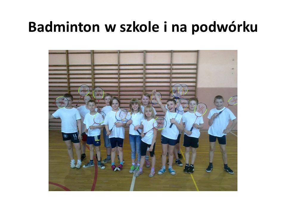 Badminton w szkole i na podwórku