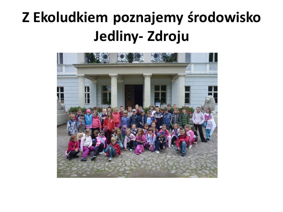 Z Ekoludkiem poznajemy środowisko Jedliny- Zdroju