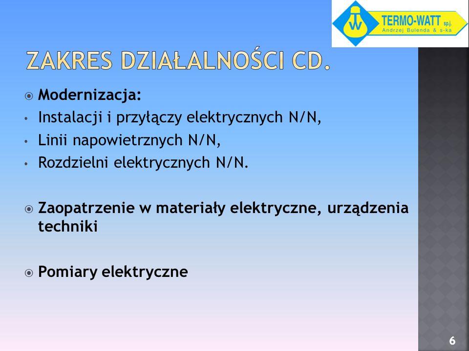 Modernizacja: Instalacji i przyłączy elektrycznych N/N, Linii napowietrznych N/N, Rozdzielni elektrycznych N/N. Zaopatrzenie w materiały elektryczne,