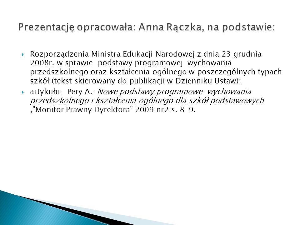 Rozporządzenia Ministra Edukacji Narodowej z dnia 23 grudnia 2008r. w sprawie podstawy programowej wychowania przedszkolnego oraz kształcenia ogólnego