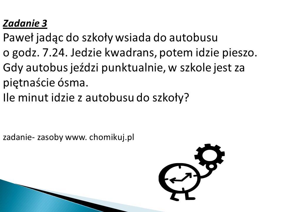 A.O 12.25 B.O 12.30 C. O 12.55 D. O 13.25 Zadanie- zasoby WWW.