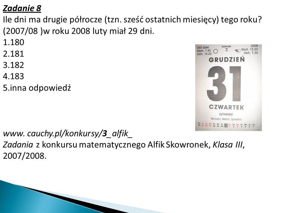 3.14 20.01 21 piątek czerwiec 11.41 23.58 7.42 15.25 21 sobota grudzień 15.24 7.48 Zadanie 9 Tomek znalazł dwie kartki z kalendarza z 1991 roku.