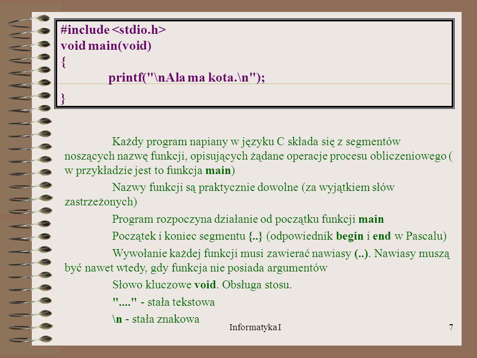 Informatyka I7 #include void main(void) { printf(