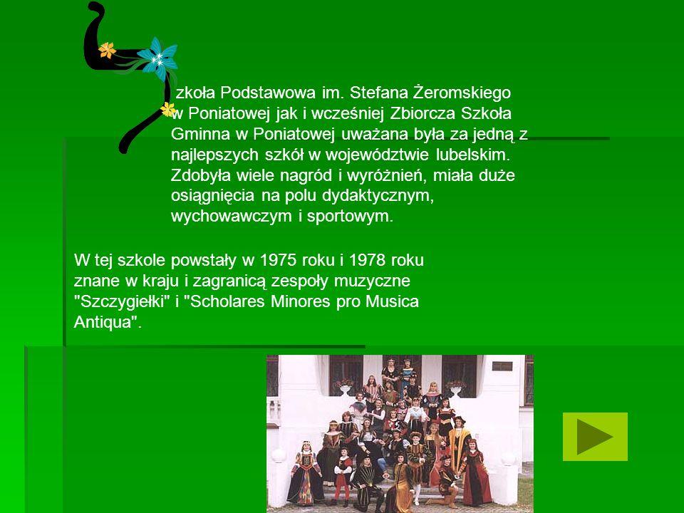 września 1984 roku odbyły się w Poniatowej wojewódzkie uroczystości rozpoczęcia roku szkolnego 1984/85 połączone z oficjalnym oddaniem nowego budynku