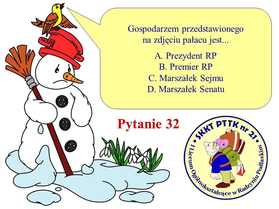 Gospodarzem przedstawionego na zdjęciu pałacu jest... A. Prezydent RP B. Premier RP C. Marszałek Sejmu D. Marszałek Senatu Pytanie 32