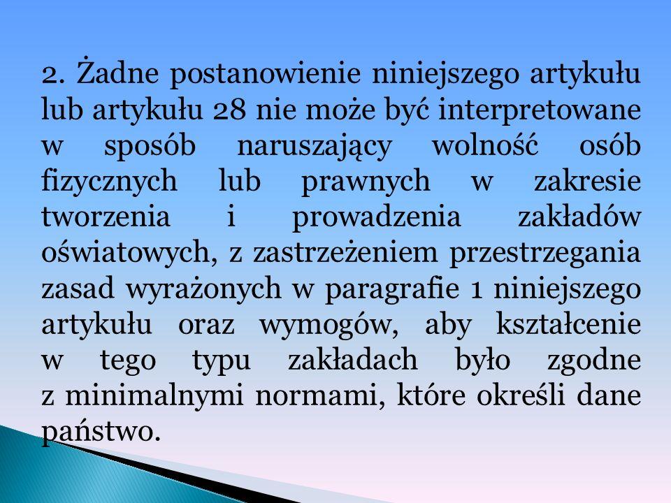 2. Żadne postanowienie niniejszego artykułu lub artykułu 28 nie może być interpretowane w sposób naruszający wolność osób fizycznych lub prawnych w za