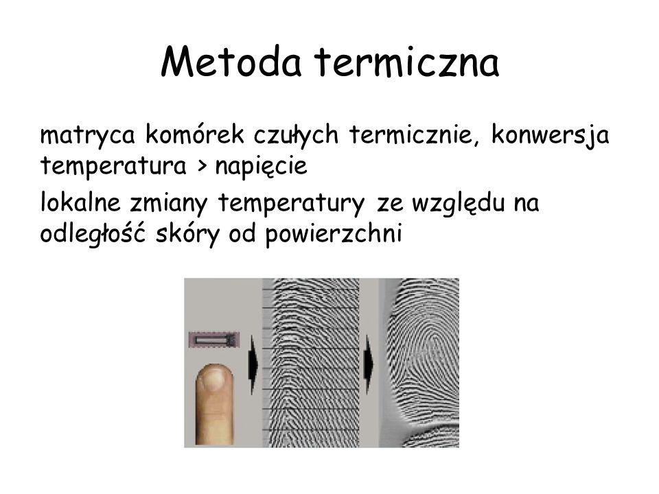 Metoda termiczna matryca komórek czułych termicznie, konwersja temperatura > napięcie lokalne zmiany temperatury ze względu na odległość skóry od powierzchni