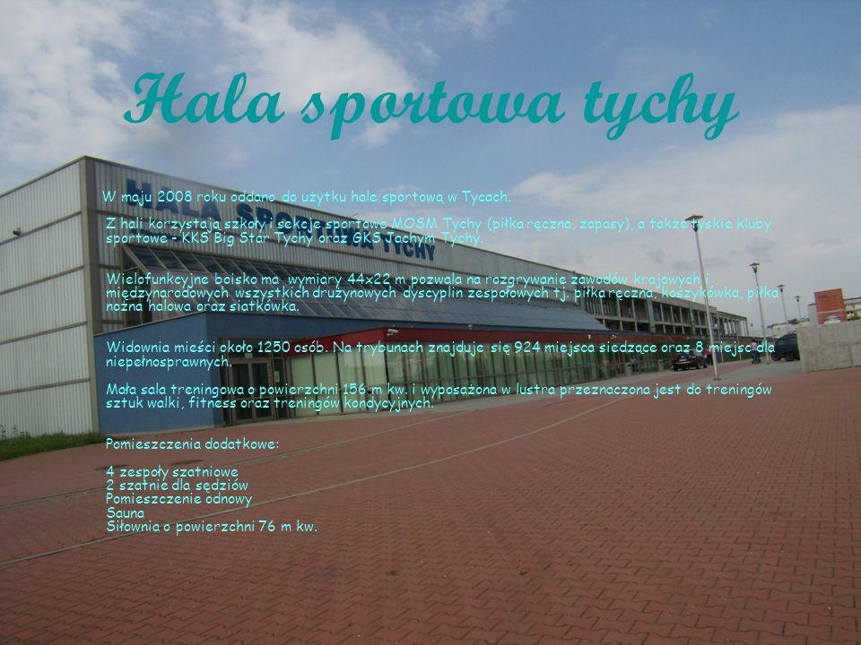 Hala sportowa tychy W maju 2008 roku oddano do użytku hale sportową w Tycach.