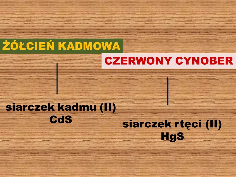 ŻÓŁCIEŃ KADMOWA CZERWONY CYNOBER siarczek kadmu (II) CdS siarczek rtęci (II) HgS