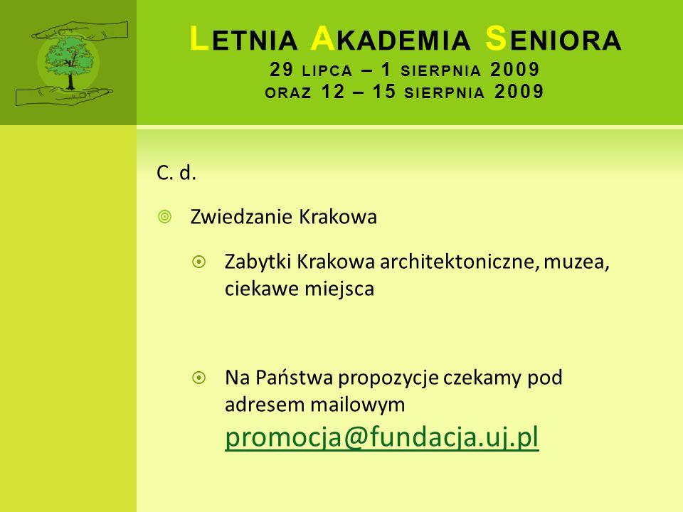 L ETNIA A KADEMIA S ENIORA 29 LIPCA – 1 SIERPNIA 2009 ORAZ 12 – 15 SIERPNIA 2009 C. d. Zwiedzanie Krakowa Zabytki Krakowa architektoniczne, muzea, cie