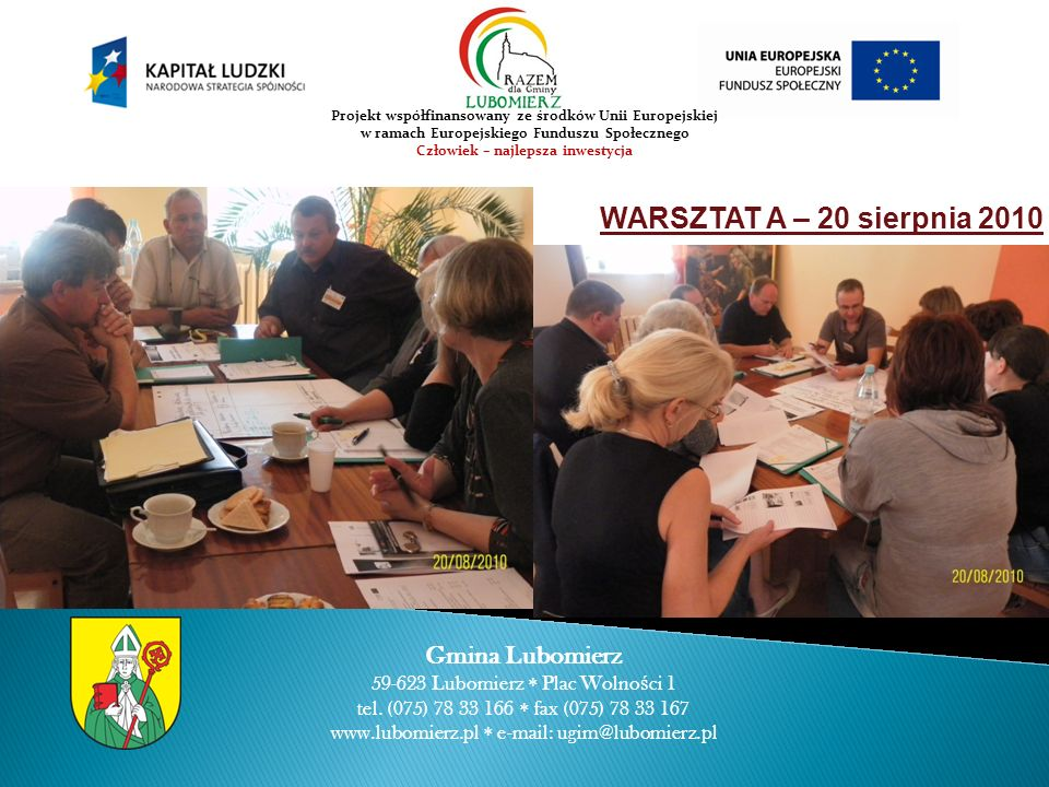 WARSZTAT A – 20 sierpnia 2010 Gmina Lubomierz 59-623 Lubomierz Plac Wolno ś ci 1 tel.