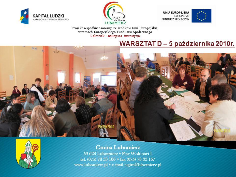 WARSZTAT D – 5 października 2010r. Gmina Lubomierz 59-623 Lubomierz Plac Wolno ś ci 1 tel.