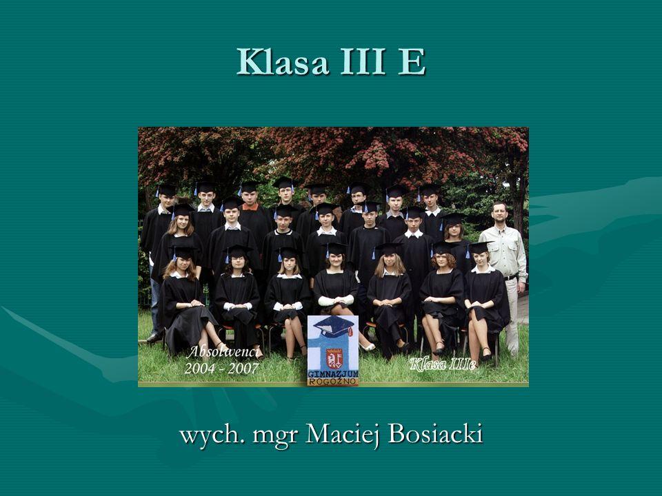Klasa III E wych. mgr Maciej Bosiacki