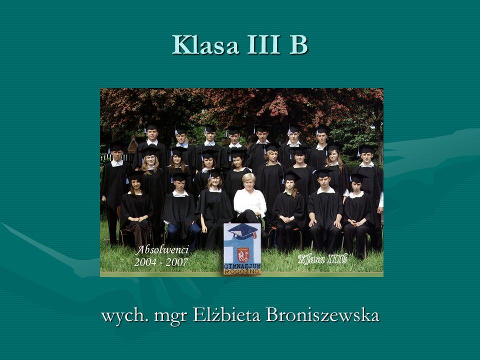 Klasa III B wych. mgr Elżbieta Broniszewska