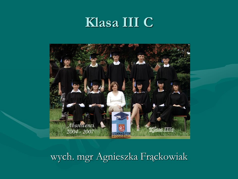 Klasa III C wych. mgr Agnieszka Frąckowiak