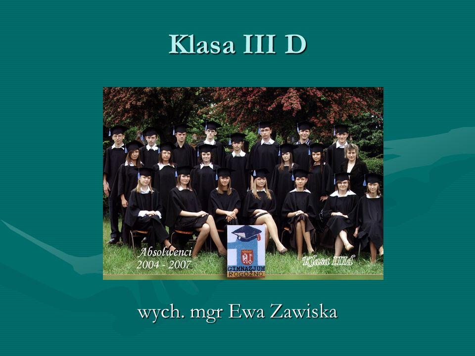 Klasa III D wych. mgr Ewa Zawiska