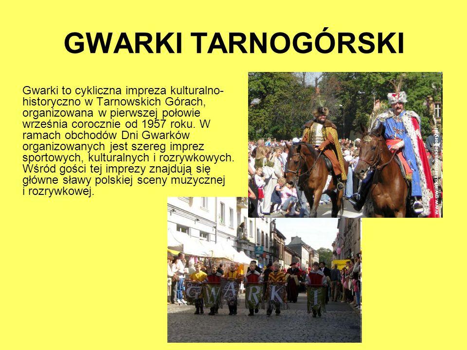 GWARKI TARNOGÓRSKI Gwarki to cykliczna impreza kulturalno- historyczno w Tarnowskich Górach, organizowana w pierwszej połowie września corocznie od 19