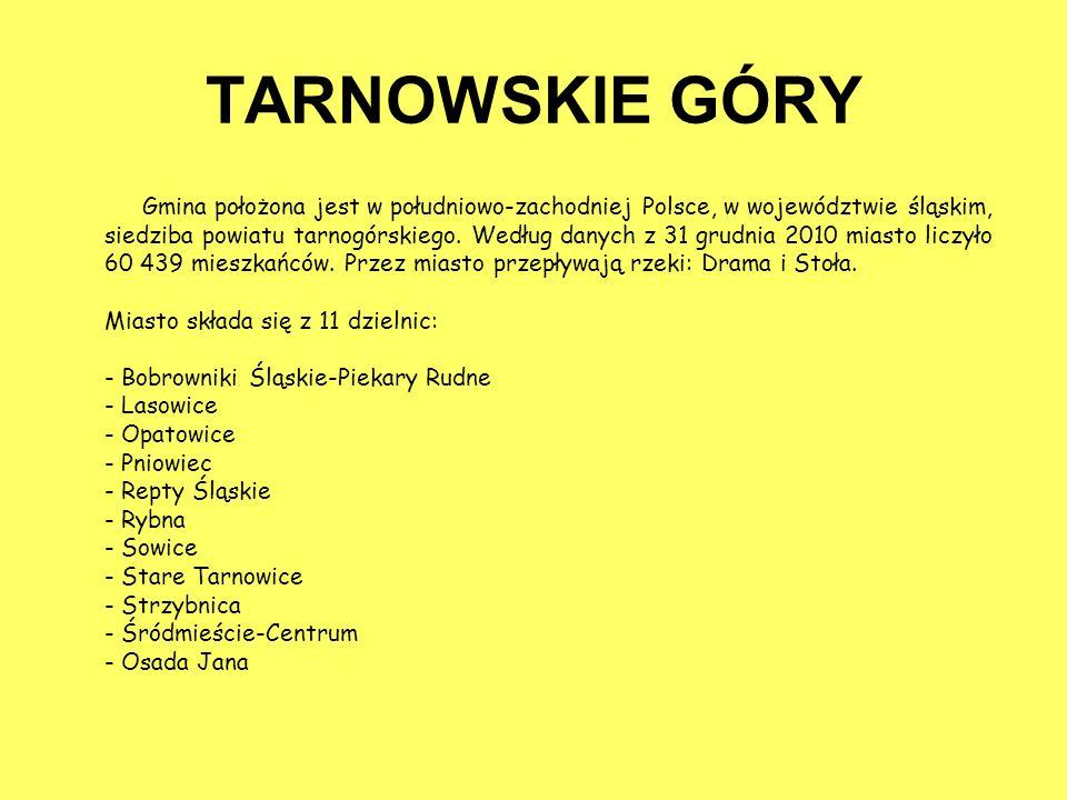 TARNOWSKIE GÓRY Gmina położona jest w południowo-zachodniej Polsce, w województwie śląskim, siedziba powiatu tarnogórskiego. Według danych z 31 grudni
