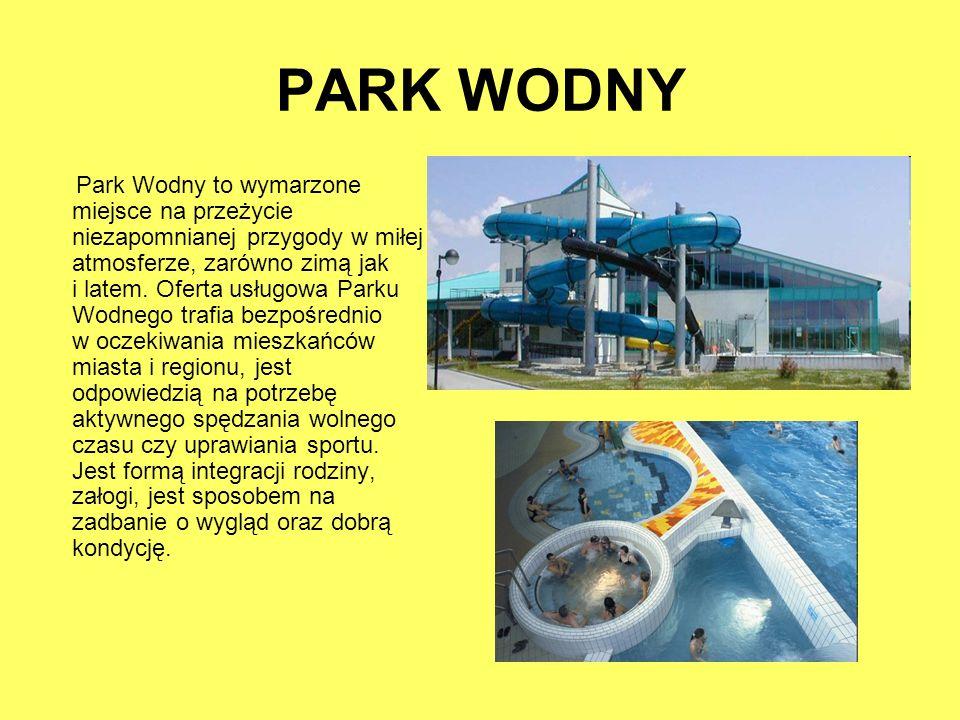 PARK WODNY Park Wodny to wymarzone miejsce na przeżycie niezapomnianej przygody w miłej atmosferze, zarówno zimą jak i latem. Oferta usługowa Parku Wo