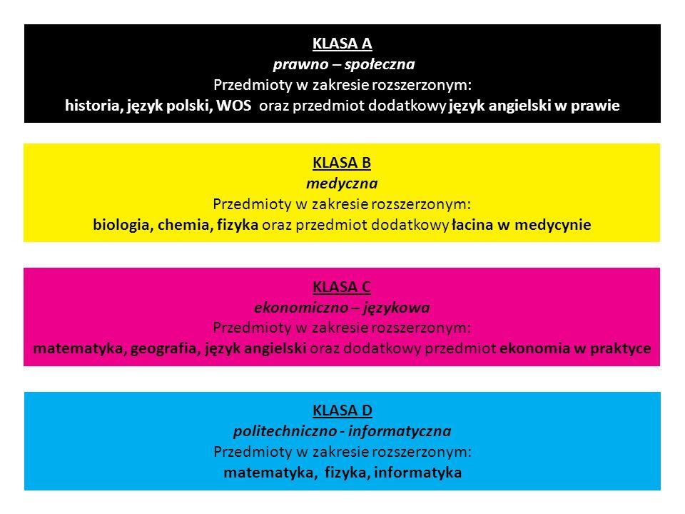 KLASA D politechniczno - informatyczna Przedmioty w zakresie rozszerzonym: matematyka, fizyka, informatyka KLASA C ekonomiczno – językowa Przedmioty w