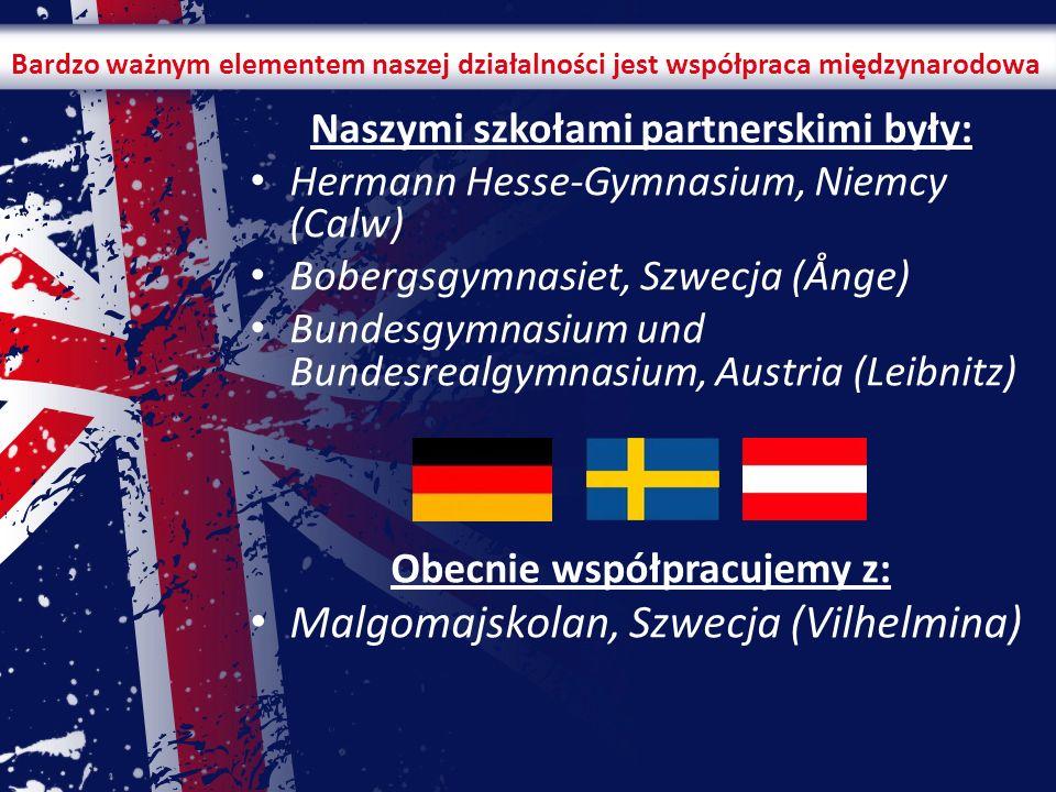Bardzo ważnym elementem naszej działalności jest współpraca międzynarodowa Naszymi szkołami partnerskimi były: Hermann Hesse-Gymnasium, Niemcy (Calw)