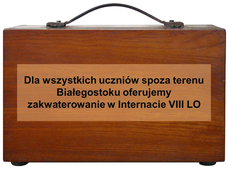 Dla wszystkich uczniów spoza terenu Białegostoku oferujemy zakwaterowanie w Internacie VIII LO