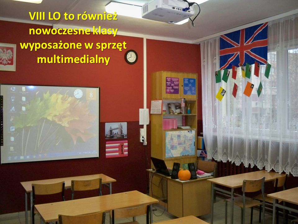 VIII LO to również nowoczesne klasy wyposażone w sprzęt multimedialny