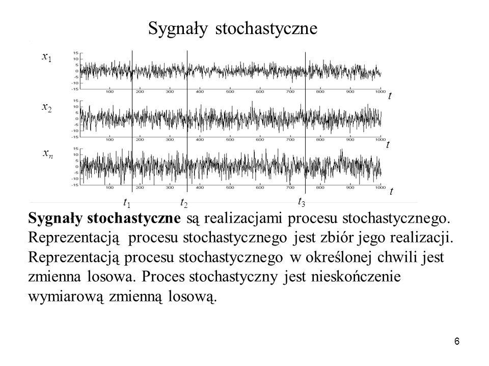 6 x1x1 x2x2 xnxn t t t t1t1 t2t2 t3t3 Sygnały stochastyczne Sygnały stochastyczne są realizacjami procesu stochastycznego. Reprezentacją procesu stoch