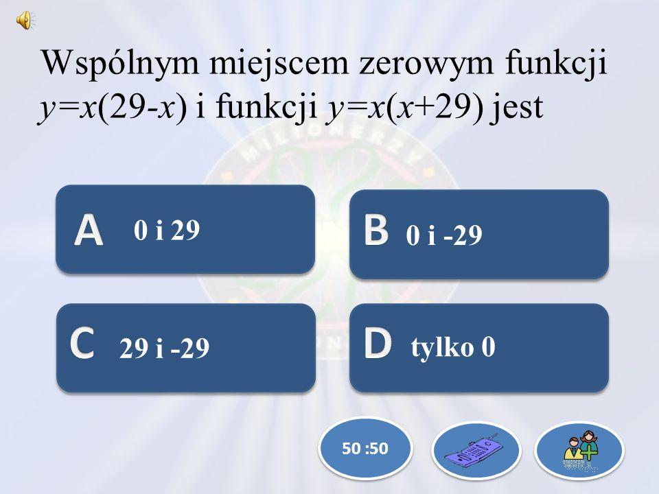 Zbiorem wartości funkcji kwadratowej jest zbiór przedział (-4;+ ) przedział (- ;-4> przedział (- ;-4) przedział <-4;+ ) 50 :50