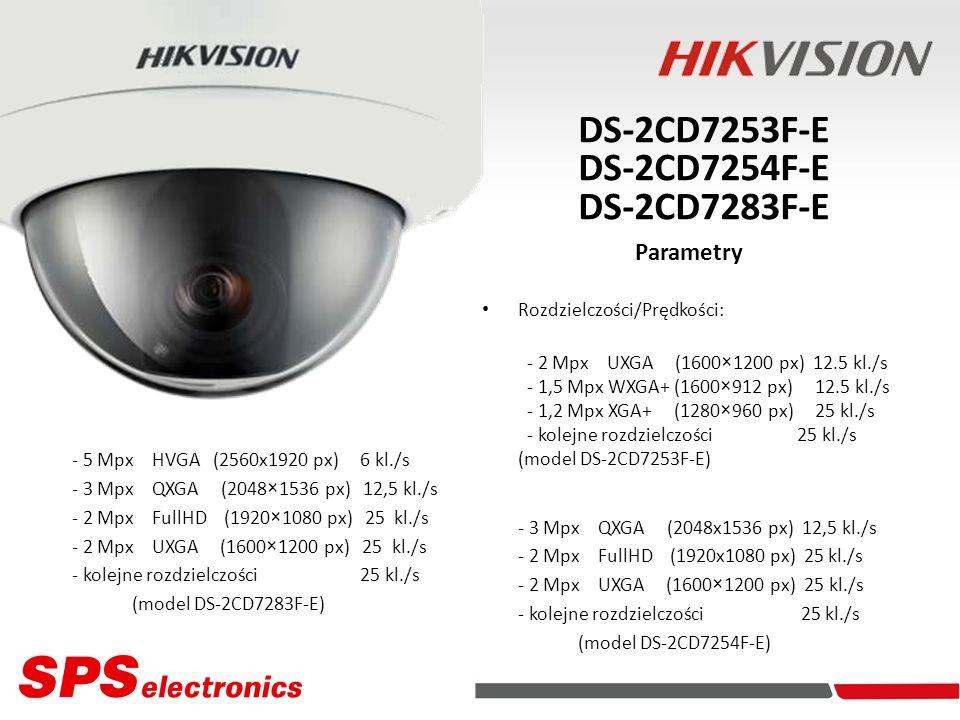 Kamery IP DS-2CD7253F-E DS-2CD7254F-E DS-2CD7283F-E Parametry Rozdzielczości/Prędkości: - 2 Mpx UXGA (1600×1200 px) 12.5 kl./s - 1,5 Mpx WXGA+ (1600×9