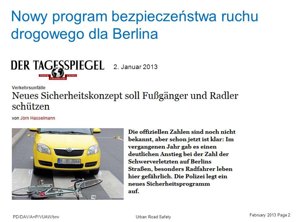 February 2013 Page 2 Urban Road SafetyPD/DAV/A+P/VUAW/brw Nowy program bezpieczeństwa ruchu drogowego dla Berlina 2. Januar 2013