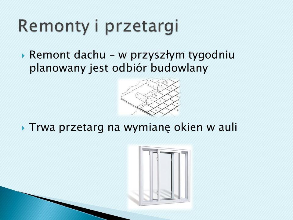 Remont dachu – w przyszłym tygodniu planowany jest odbiór budowlany Trwa przetarg na wymianę okien w auli