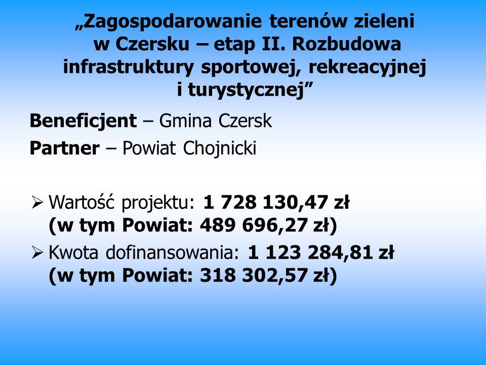 Zagospodarowanie terenów zieleni w Czersku – etap II. Rozbudowa infrastruktury sportowej, rekreacyjnej i turystycznej Beneficjent – Gmina Czersk Partn