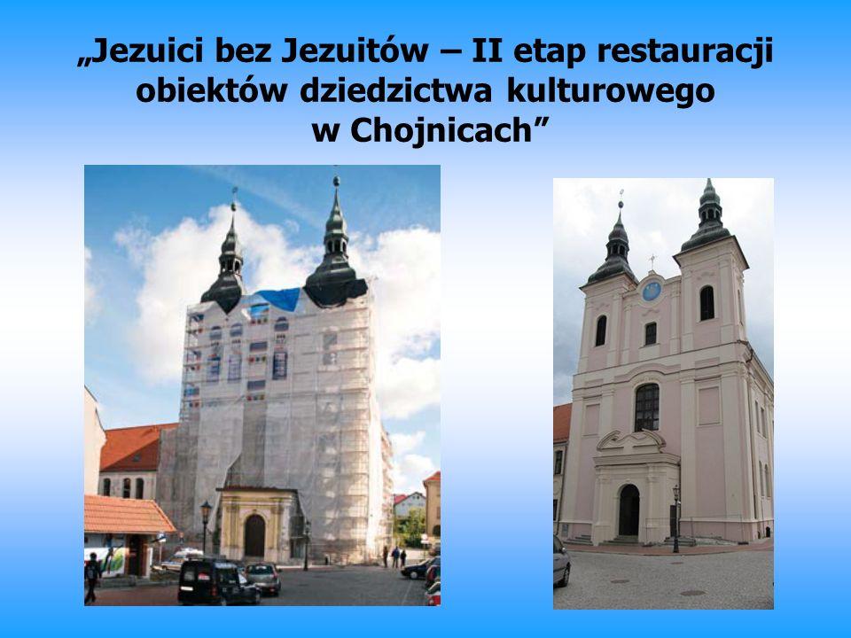 Jezuici bez Jezuitów – II etap restauracji obiektów dziedzictwa kulturowego w Chojnicach