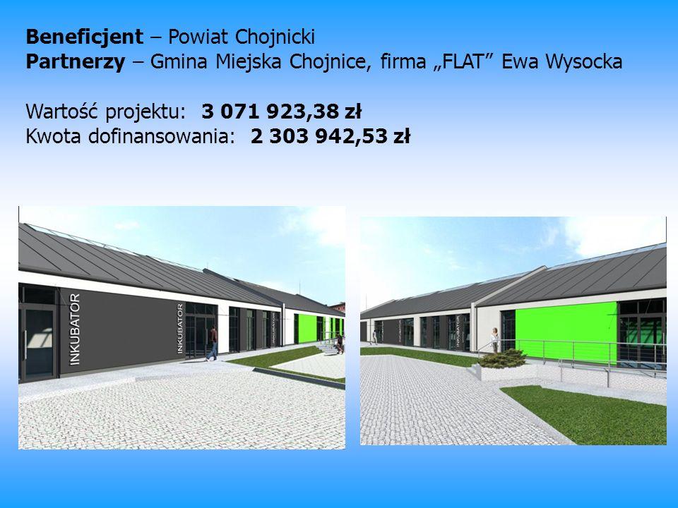 Beneficjent – Powiat Chojnicki Partnerzy – Gmina Miejska Chojnice, firma FLAT Ewa Wysocka Wartość projektu: 3 071 923,38 zł Kwota dofinansowania: 2 30