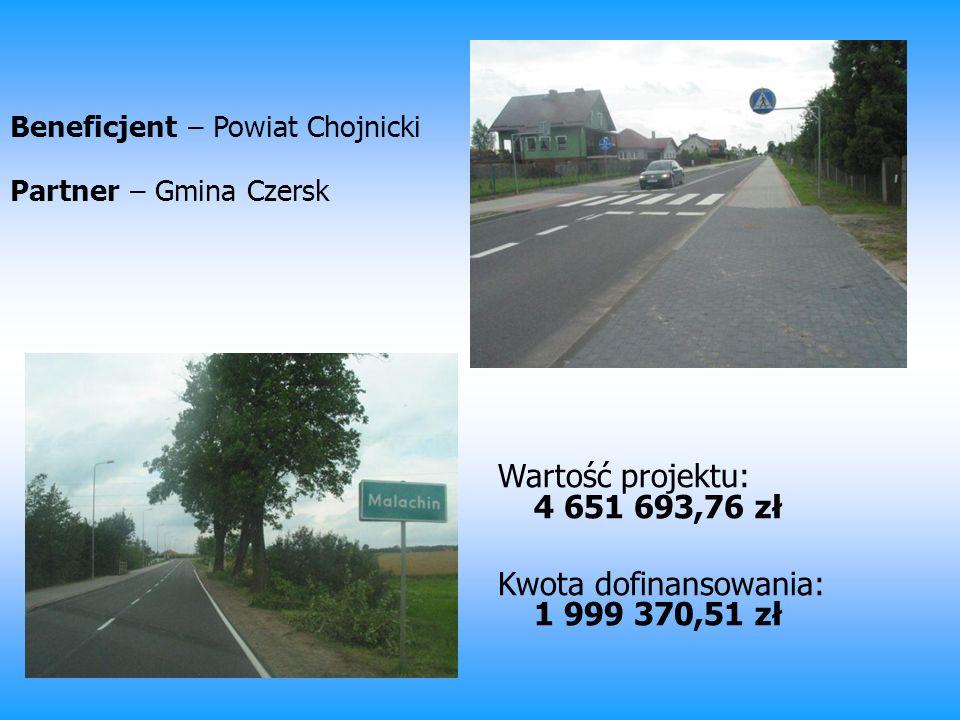 Beneficjent – Powiat Chojnicki Partner – Gmina Czersk Wartość projektu: 4 651 693,76 zł Kwota dofinansowania: 1 999 370,51 zł