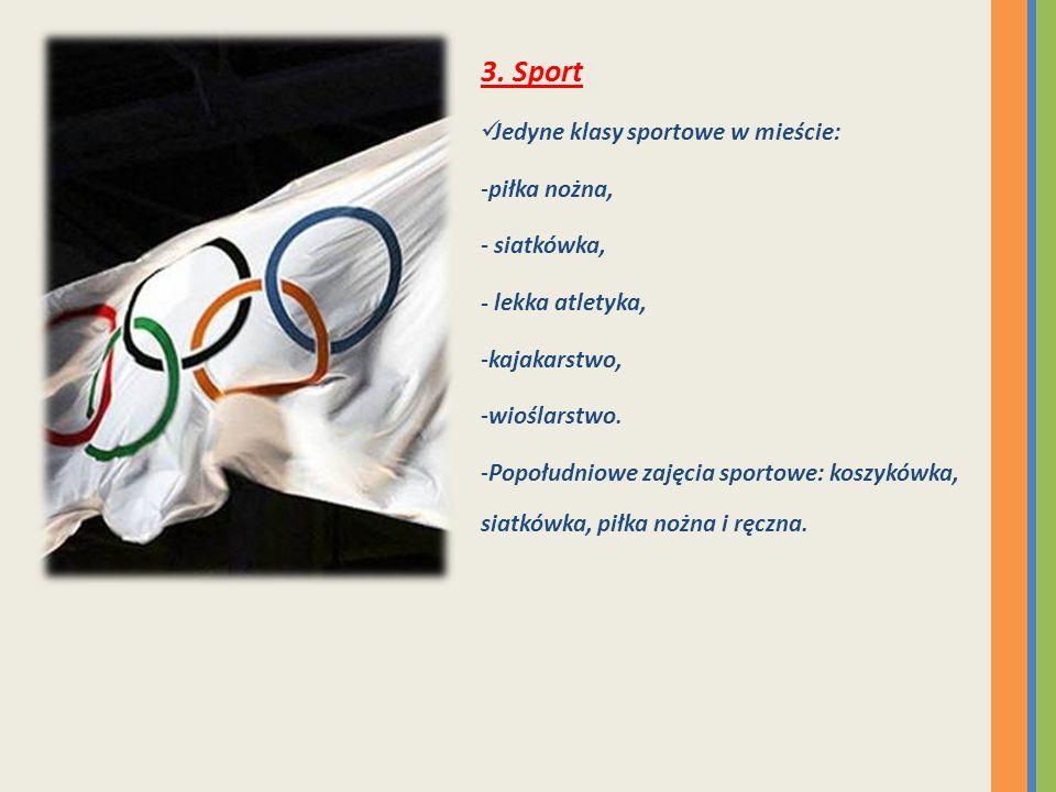 3. Sport Jedyne klasy sportowe w mieście: -piłka nożna, - siatkówka, - lekka atletyka, -kajakarstwo, -wioślarstwo. -Popołudniowe zajęcia sportowe: kos