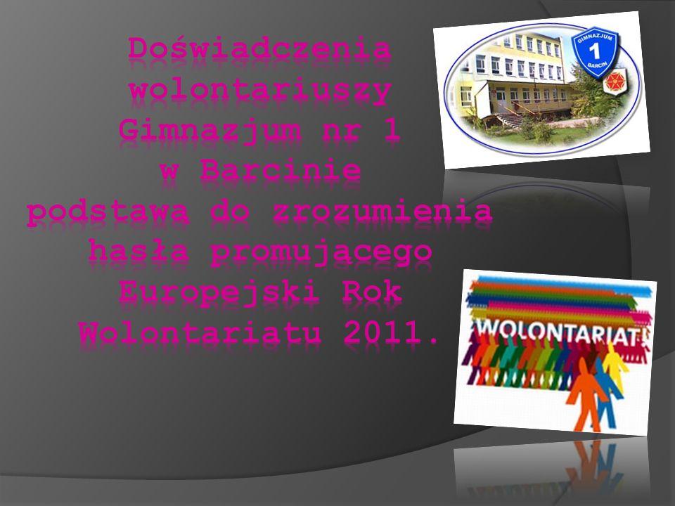 Od września 2005 r.w Gimnazjum nr 1 w Barcinie działa ruch wolontariacki.