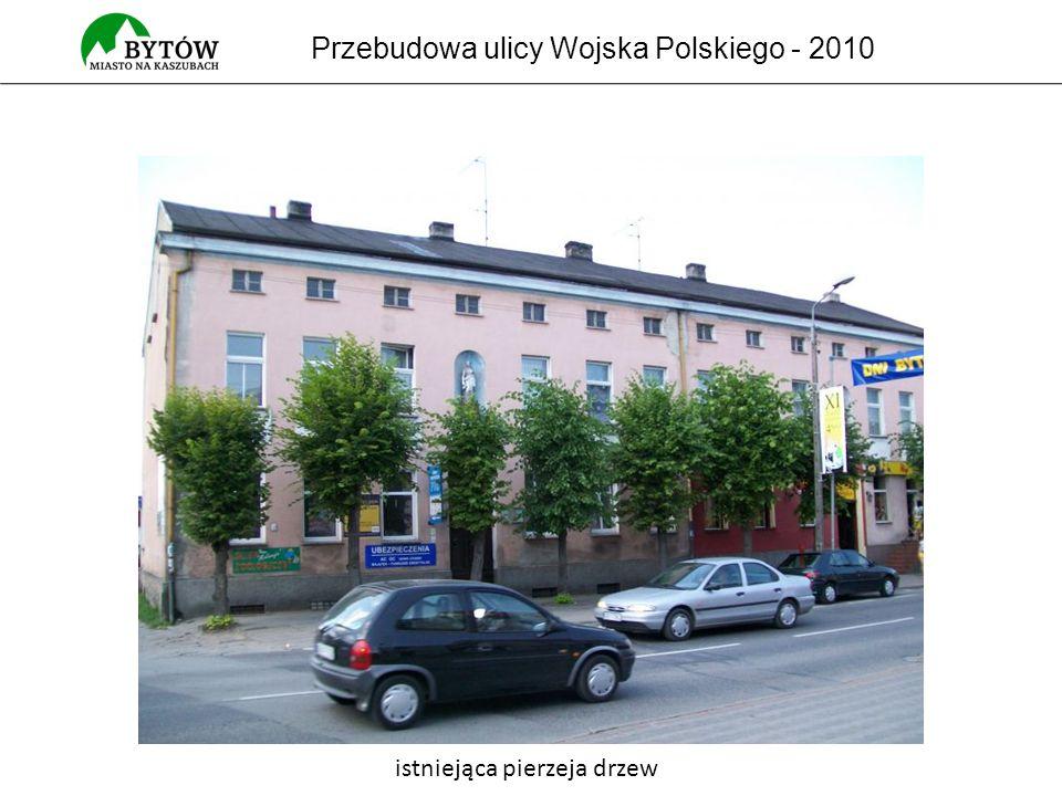 Przebudowa ulicy Wojska Polskiego - 2010 istniejąca pierzeja drzew