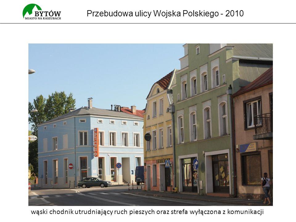 Przebudowa ulicy Wojska Polskiego - 2010 wąski chodnik utrudniający ruch pieszych oraz strefa wyłączona z komunikacji