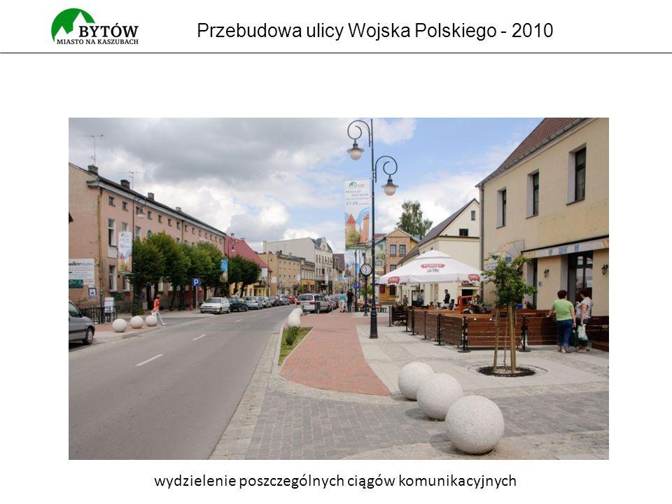 Przebudowa ulicy Wojska Polskiego - 2010 wydzielenie poszczególnych ciągów komunikacyjnych