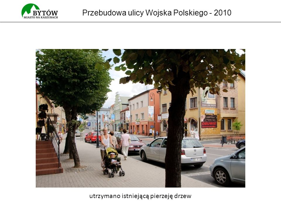 Przebudowa ulicy Wojska Polskiego - 2010 utrzymano istniejącą pierzeję drzew