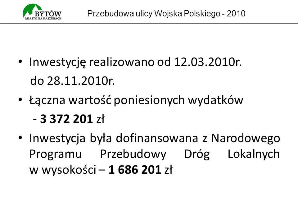 Inwestycję realizowano od 12.03.2010r. do 28.11.2010r.